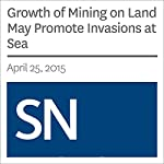 Growth of Mining on Land May Promote Invasions at Sea | Sarah Zielinski