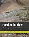 img - for Forging the Flow: A Workbook to help guide you through the release of resistance to flow book / textbook / text book