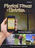 Physical Fitness and the Christian 9781465203106