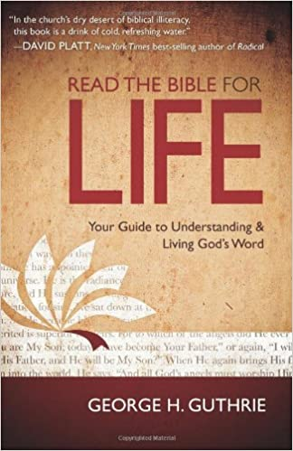 Read the Bible for Life: Your Guide to Understanding and