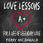 Love Lessons: For a Life of Legendary Love  | Terry McDonald