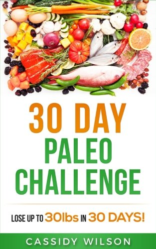 30 Day Paleo Challenge  Lose Up To 30 Pounds In 30 Days