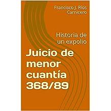 Juicio de menor cuantía 368/89: Historia de un expolio (Spanish Edition)