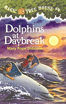 Dolphins at Daybreak (Magic Tree House Book 9) by [Osborne, Mary Pope]
