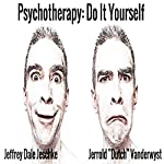 Psychotherapy: Do It Yourself | Jeffrey Dale Jeschke