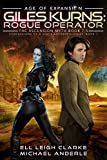 Giles Kurns: Rogue Operator: Age Of Expansion - A Kurtherian Gambit Series (Confessions Of A Space Anthropologist Book 1)