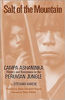 Book Salt of the Mountain: Campa Ash??ninka History and Resistance in the Peruvian Jungle by Stefano Varese (2004-02-16)