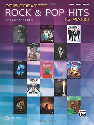 2015 Greatest Rock & Pop Hits for Piano: 21 Current Hits (Piano/Vocal/Guitar) (Greatest - Pop Songs Rock 2013