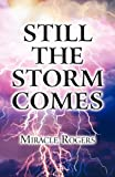 Still the Storm Comes, Miracle Rogers, 1462612679