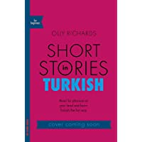 Short Stories in Turkish for Beginners: Read for pleasure at your level, expand your vocabulary and learn Turkish the fun way!