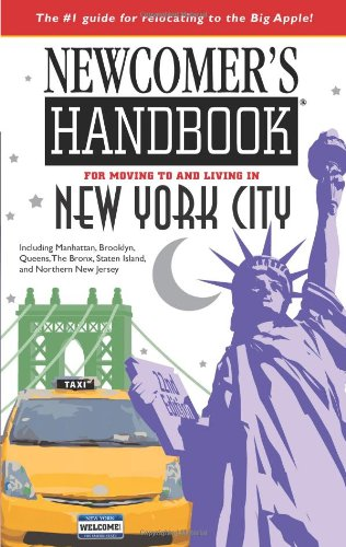 Newcomer's Handbook for Moving to and Living in New York City: Including Manhattan, Brooklyn, Queens, The Bronx, Staten Island, and Northern New (Stores In Bronx Ny)