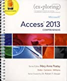 img - for Exploring Microsoft Access 2013, Comprehensive (Exploring for Office 2013) by MaryAnne Poatsy (2013-06-15) book / textbook / text book