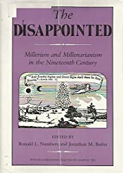 The Disappointed: Millerism and Millenarianism in the Nineteenth Century