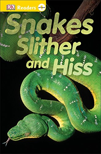 DK Readers L0: Snakes Slither and Hiss (DK Readers Pre-Level - Snake Hiss