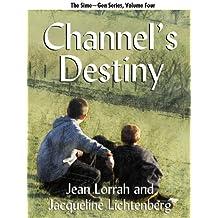 Channel's Destiny (Sime~Gen, Book 5) (Sime-Gen)