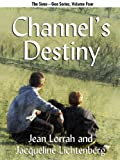 Channel's Destiny (Sime~Gen, Book 5) (Sime-Gen)