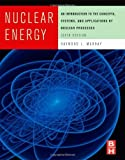 img - for Nuclear Energy, Sixth Edition: An Introduction to the Concepts, Systems, and Applications of Nuclear Processes by Raymond Murray (2008-11-28) book / textbook / text book