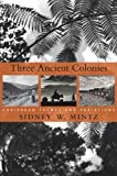 Three Ancient Colonies: Caribbean Themes and