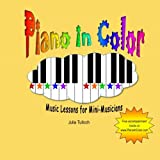 Piano In Color: Music Lessons for Mini-Musicians