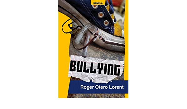 Amazon.com: Bullying (Spanish Edition) eBook: Roger Otero Lorent ...