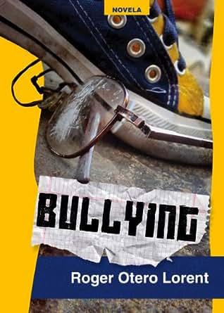 Amazon.com: Bullying (Spanish Edition) eBook: Roger Otero Lorent ...