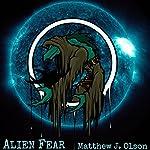 Alien Fear: Fear Series, Book 1 | Matthew J. Olson