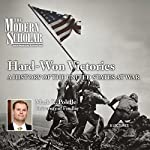 The Modern Scholar: Hard-Won Victories: A History of the United States at War | Professor Mark R. Polelle