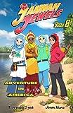 : Jannah Jewels Book 8: Adventure In America (Volume 8)