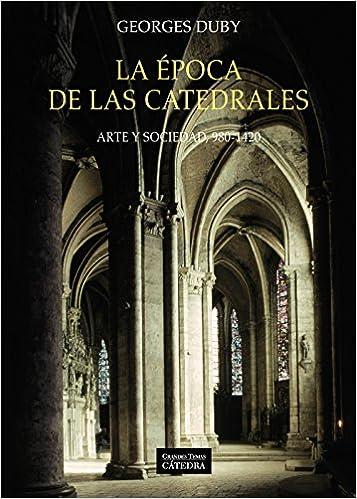 La época de las catedrales - Georges Duby