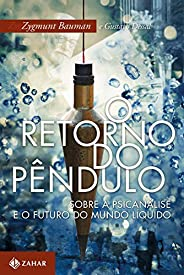 O retorno do pêndulo: Sobre a psicanálise e o futuro do mundo líquido