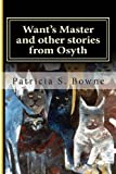 Want's Master and Other Stories from Osyth, Patricia Bowne, 1494357399