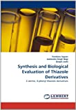 Synthesis and Biological Evaluation of Thiazole Derivatives, VanDana Jugran and Jeetendra Singh Negi, 3843384622