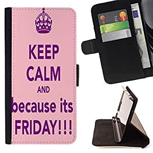King Air - Premium PU Leather Wallet Case with Card Slots, Cash Compartment and Detachable Wrist Strap FOR Sony Xperia m55w Z3 Compact Mini- Keep Calam And Beacuse its Friday