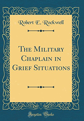 The Military Chaplain in Grief Situations (Classic Reprint)