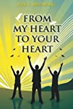 From My Heart to Your Heart, G. Smith-Mackall Alicia, 1491874228