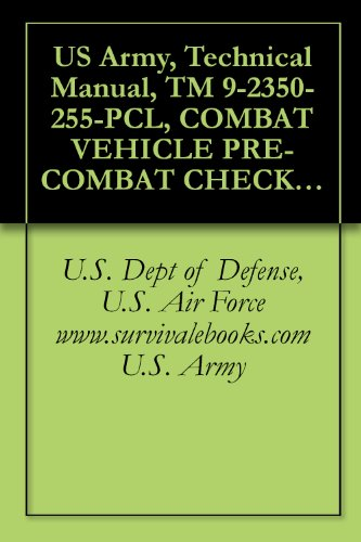 US Army, Technical Manual, TM 9-2350-255-PCL, COMBAT VEHICLE PRE-COMBAT CHECKLIST FOR TANK, COMBAT, FULL TRAC 105 MM GUN, M1 IPM1, GENERAL ABRAMS, (NSN ... manuals on dvd, military manuals on cd,