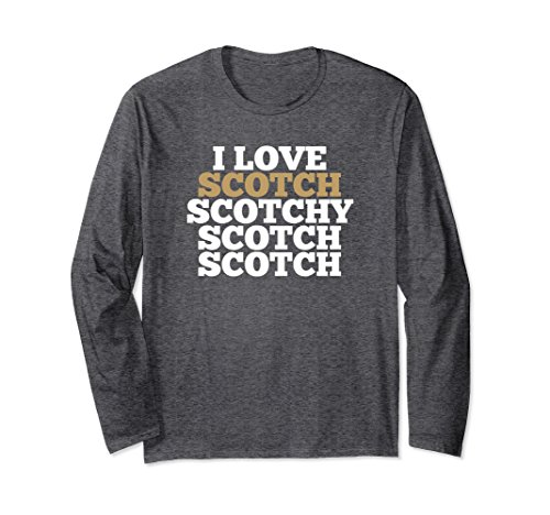 Unisex Scotch Shirt - I Love Scotch Scotchy LONG SLEEVE Shirt 2XL Dark Heather (Whiskey Old 12 Year)