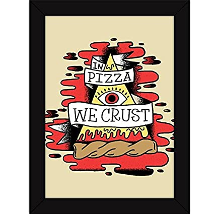 fatmug synthetic in pizza we crust funny poster quotes with frames amazon in home kitchen