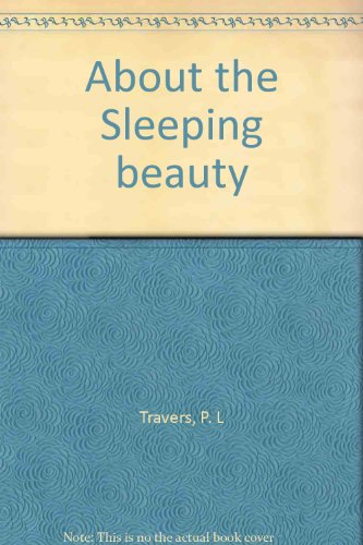 About the Sleeping Beauty - P. L. Travers