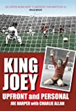 King Joey : Upfront and Personal, Drysdale, Neil and Harper, Joe, 1841587672