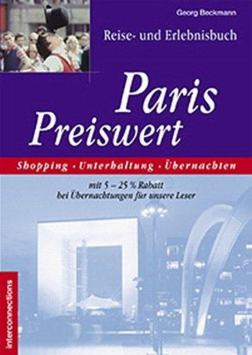 Paris Preiswert. Reise- und Erlebnisbuch: Shopping Unterhaltung Übernachten (Reihe Preiswert)