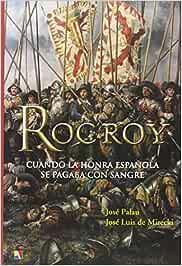 Rocroy (Atamán de Historia Militar): Amazon.es: Palau Cuñat, José, Mirecki Quintero, José Luis: Libros