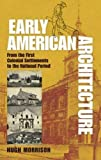 Early American Architecture: From the First Colonial Settlements to the National Period (Dover Architecture)