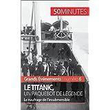 Le Titanic, un paquebot de légende: Le naufrage de l'insubmersible (Grands Événements t. 6) (French Edition)