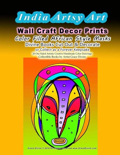 INDIA Artsy Art Wall Craft Decor Prints   Color Filled AFrican Style Masks  Divine Books Cut Out & Decorate  or Collect as a Forever Keepsake     20 ... Collectible Books by Artist Grace Divine