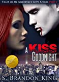A Kiss Goodnight (Tales Of An Immortal's Love Affair Trilogy, #1)