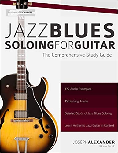 Jazz Blues Soloing for Guitar: The Comprehensive Study Guide