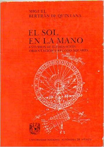 El Sol En La Mano: Miguel Bertran De Quintana: 9789683602978: Amazon.com: Books