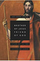 Brother of Jesus, Friend of God: Studies in the Letter of James Kindle Edition