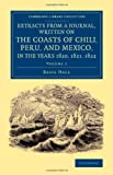Extracts from a Journal, Written on the Coasts of Chili, Peru, and Mexico, in the Years 1820, 1821 1822, Hall, Basil, 1108065473